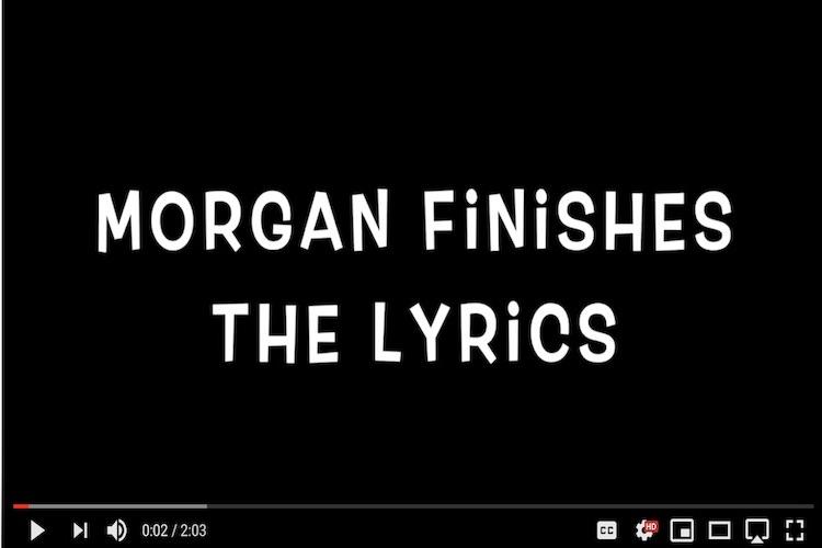 Morgan Finishes the Lyrics